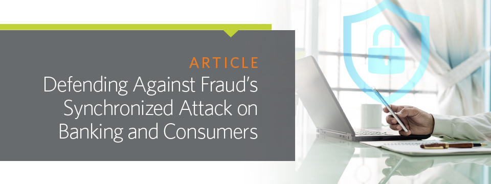 Defending Against Fraud's Synchronized Attack on Banking and Consumers
