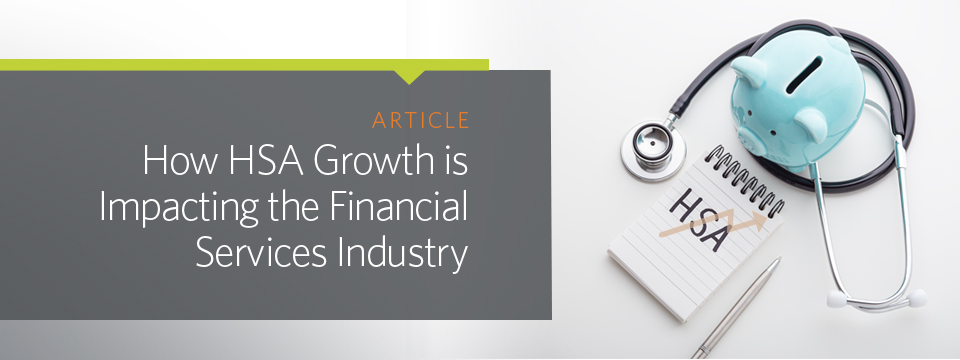 How HSA Growth is Impacting the Financial Services Industry